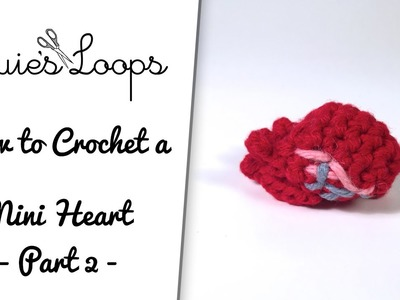 How to Crochet a Mini Heart - Part 2