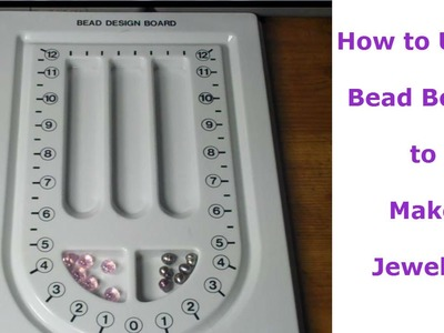 How to Use a Bead Board to Make Jewelry