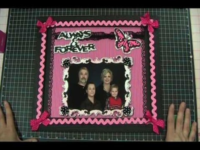 Video #110 - Part 2 Always & Forever Family Frame