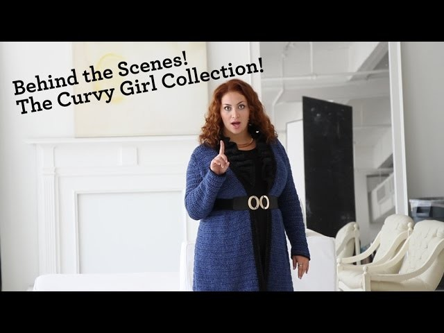 Behind the Scenes of the Curvy Girl Collection!