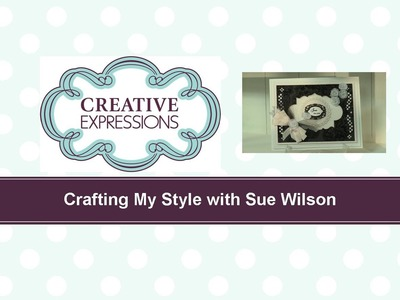 Craft Dies by Sue Wilson -- Tutorial Video -  Elegant Lace Flower Card for Creative Expressions