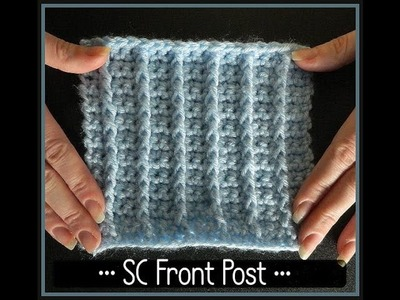 Front Post Single Crochet (Raised Rib) Stitch Pattern