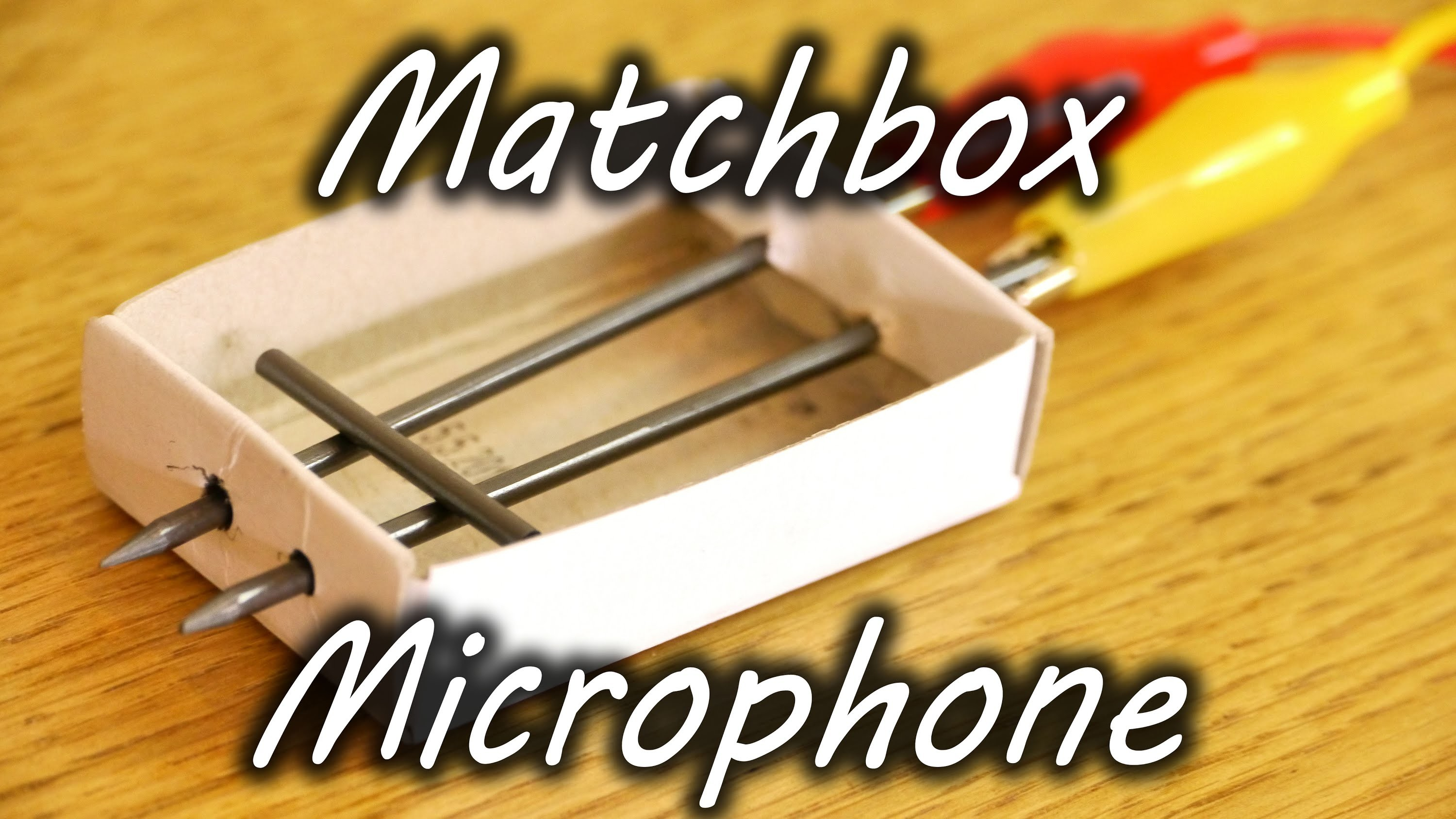 How to Make a Matchbox Microphone