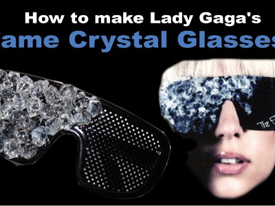 How to make Lady Gaga's Fame Crystal Glasses - DIY