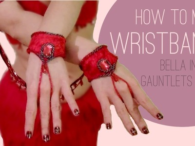 How to Make Wristbands - Bella inspired Gauntlets Pt 1