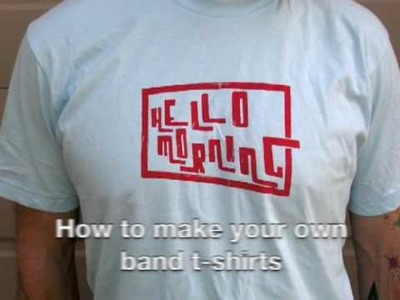 How to Make Your Own Band T-Shirt by Hello Morning - DIY T-Shirt - Make Your Own Band Merch