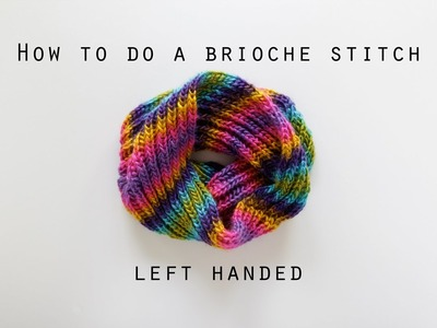 How to work a basic brioche stitch left handed | Hands Occupied