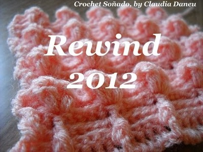 "REWIND 2012- ""CROCHET FOR THE SOUL.   AND MORE"""