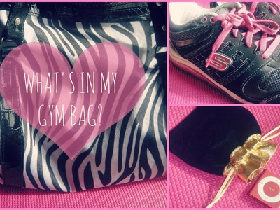 ♥ What's in my Gym Bag?! ♥