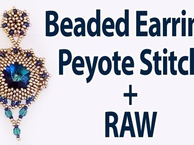 BeadsFriends: I bezeled a Rivoli Swarovski to make earrings using Peyote Stitch and RAW technique