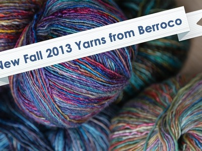 Berroco Yarn Fall 2013 Collection