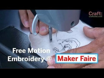 Free Motion Embroidery at Maker Faire - CRAFT Video