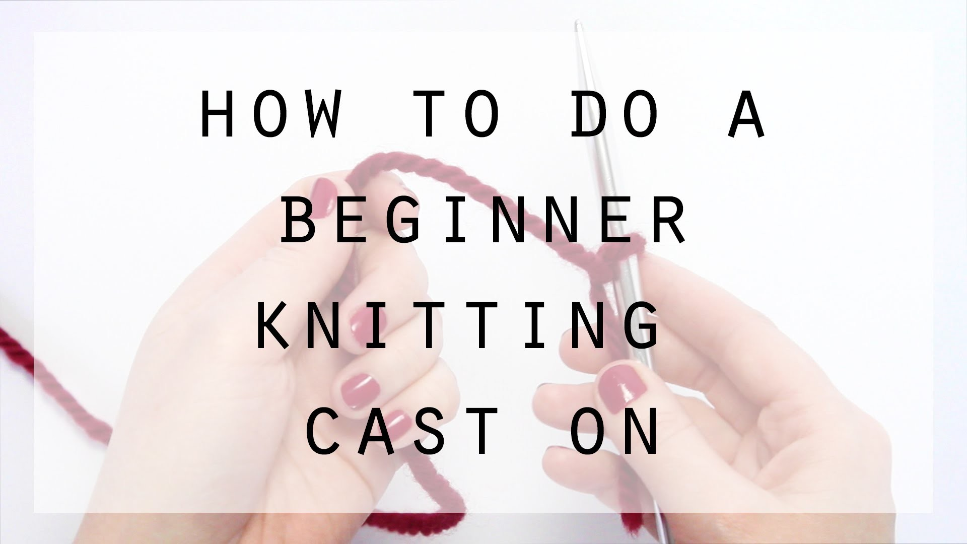 How to do a beginner knitting cast on | Hands Occupied