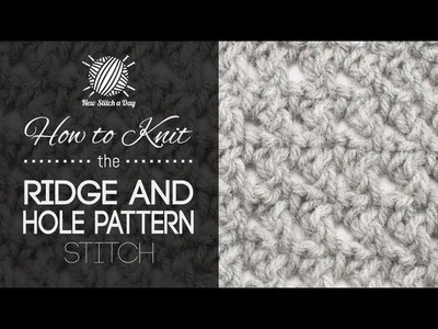 How to Knit the Ridge and Hole Stitch