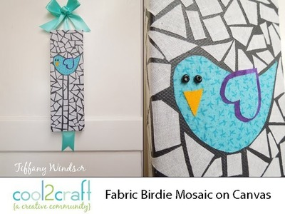 How to Make a Fabric Mosaic on Canvas by Tiffany Windsor