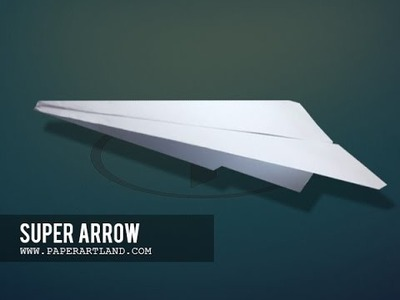 How to make an EASY Paper Plane that files over 100 feet | Super Arrow ( Reinvented )