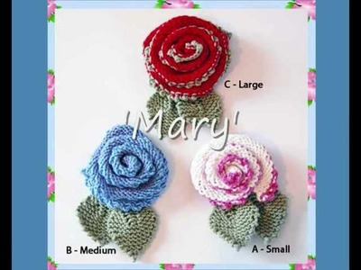 Mary Rose Flower Corsages Three Aran and DK Yarn Knitting Patterns