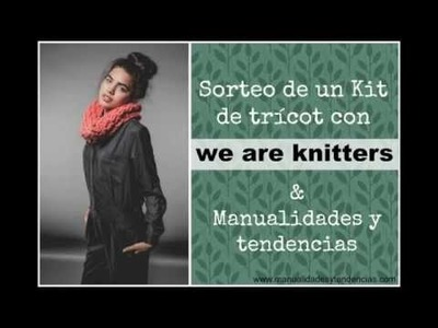 Sorteo de un kit de trícot We are knitters. Knitting kit giveway