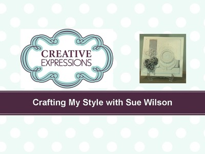 Craft Dies by Sue Wilson -- Tutorial Video -  Silver Ribbon Flowers for Creative Expressions