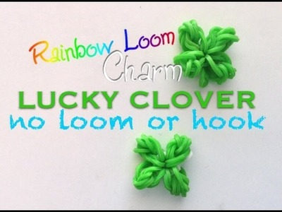 EASY Four Leaf Clover Charm WITHOUT LOOM or HOOK