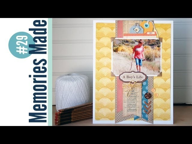 Memories Made #29 Scrapbooking Process Video: A Boy's Life