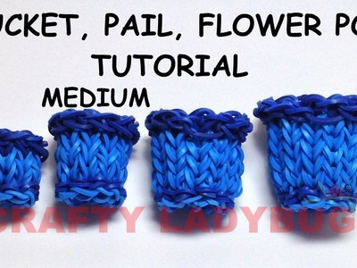 Rainbow Loom MEDIUM BUCKET-PAIL-FLOWER POT Tutorial by Crafty Ladybug. Wonder Loom, DIY LOOM