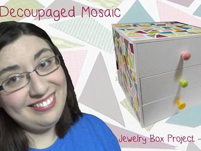 DIY Decoupaged Mosaic (Part 2 of Jewelry Box Project)