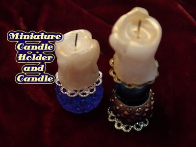 DIY: How To Make a Miniature Candle Holder and Candle