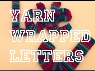 DIY: Yarn Wrapped Letters ♡ Theeasydiy #Crafty