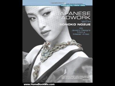 Home Book Review: Japanese Beadwork with Sonoko Nozue: 25 Jewelry Designs from a Master Artist (B.
