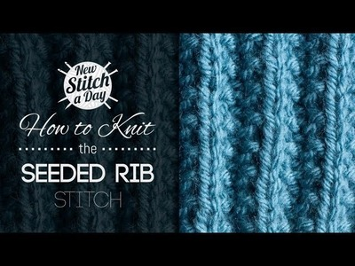 How to Knit the Seeded Rib Stitch {English Style}