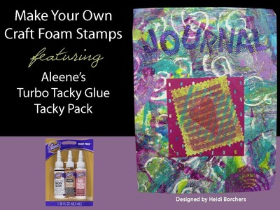 Make Your Own Craft Foam Stamp featuring Aleene's Turbo Tacky Glue