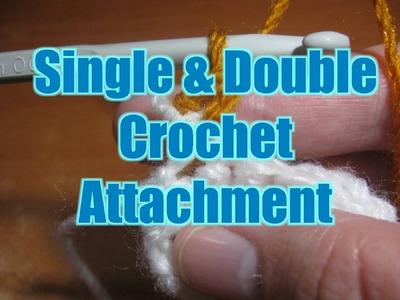 Single Crochet Attachment - Double Crochet Attacment - Crochet Tutorial