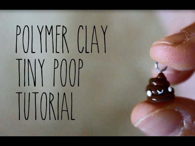 DIY Polymer Clay How-To: Tiny Poop Tutorial