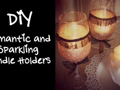 DIY Romantic and Sparkling Candle Holders - Home Decor