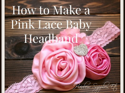 How to Make a Pink Lace Headband - DIY Baby Headband
