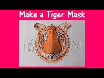 Arts and Crafts: How to make a Tiger mask.