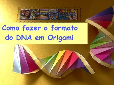 COMO FAZER FORMATO DE DNA EM ORIGAMI