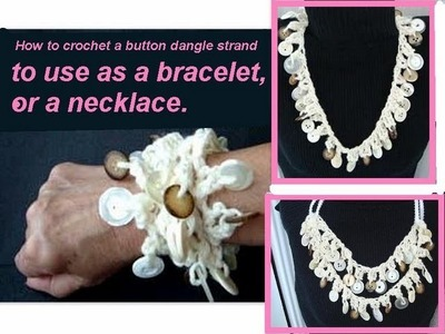 CROCHET A DANGLE BUTTON STRAND, jewelry making, crochet necklace or bracelet with buttons