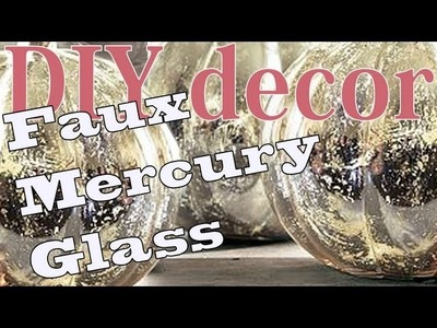 DIY Décor ♥ Faux Mercury Glass!
