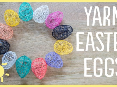 DIY | Yarn Easter Eggs (Cute and Easy!!)