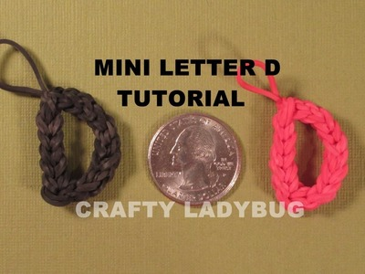 Rainbow Loom MINI LETTER D CHARM How to Make Crafty Ladybug