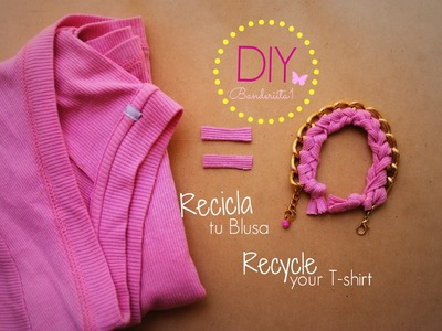 Recicla Tu Blusa. Recycle your T Shirt-DIY Tutorial