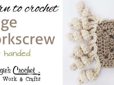 015 Learn How to Crochet: Edge Corkscrew - Left Handed