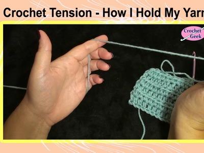 Crochet Tension - How I Hold my Yarn in my Left hand Crochet Geek