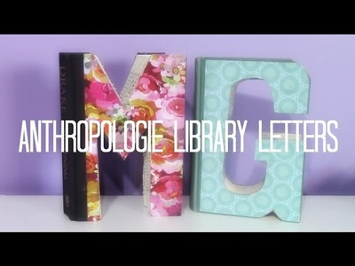 "DIY Anthropologie Inspired ""Library Letters"""