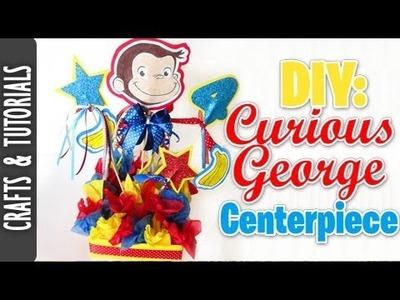 DIY: Curious George Centerpiece Tutorial