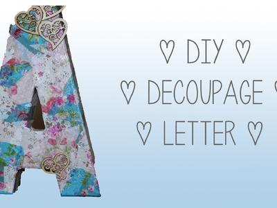 DIY  |  Decoupage Letter | Shabby Chic | Ava Drzazgowski