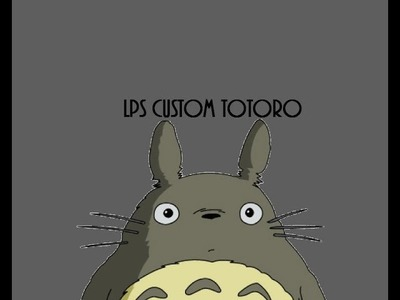 DIY: Lps Totoro Custom