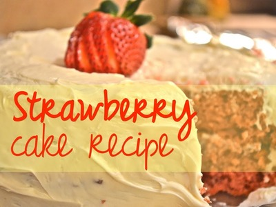 How to make a strawberry cake for your sweetheart | Nik Scott